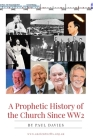 A Prophetic History of the Church Since WW2 Cover Image