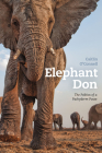 Elephant Don: The Politics of a Pachyderm Posse Cover Image