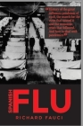 Spanish Flu: History of the great influenza pandemic of 1918, the search for the virus that caused it and the economic crisis that Cover Image