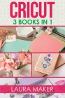 Cricut: 3 books in 1 Cover Image