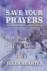 Save Your Prayers: True Stories From A Nation Held Hostage Cover Image