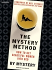 The Mystery Method: How to Get Beautiful Women Into Bed Cover Image