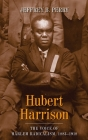 Hubert Harrison: The Voice of Harlem Radicalism, 1883-1918 Cover Image