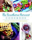 The Southern Harvest Cookbook: Recipes Celebrating Four Seasons Cover Image