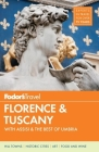 Fodor's Florence & Tuscany: With Assisi & the Best of Umbria [With Map] Cover Image