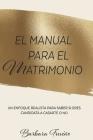 El Manual Para El Matrimonio: Un Enfoque Realista Para Saber Si Eres Candidata a Casarte O No Cover Image