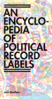 Encyclopedia of Political Record Labels Cover Image