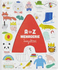 A to Z Menagerie: (ABC Baby Book, Sensory Alphabet Board Book for Babies and Toddlers, Interactive Book for Babies) Cover Image