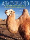 Asia Overland: Tales of Travel on the Trans-Siberian & Silk Road Cover Image