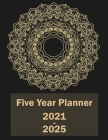 2021-2025 Five Year Planner: Plan and Organize your Time, 60 Months Calendar, Monthly and Yearly Planner, Yearly Overview, Contact Name and Notes, Cover Image