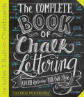 The Complete Book of Chalk Lettering: Create and Develop Your Own Style - INCLUDES 3 BUILT-IN CHALKBOARDS Cover Image
