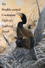 The Double-Crested Cormorant: Plight of a Feathered Pariah Cover Image