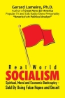 Real World Socialism: Spiritual, Moral and Economic Bankruptcy - Sold By Using False Hopes and Deceit Cover Image