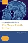 Blackstone's Guide to the Mental Health Amendment ACT 2006 (Blackstone's Guides) Cover Image