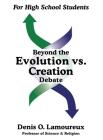 Beyond the Evolution vs. Creation Debate Cover Image