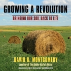 Growing a Revolution Lib/E: Bringing Our Soil Back to Life Cover Image