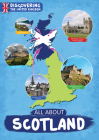 All About Scotland (Discovering The United Kingdom) Cover Image