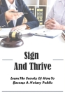 Sign And Thrive: Learn The Secrets Of How To Become A Notary Public: Mortgages For Dummies 2021 Cover Image