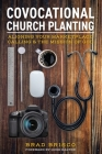 Covocational Church Planting: Aligning Your Marketplace Calling & the Mission of God Cover Image