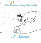 How Reindeer Learn How to Fly Cover Image