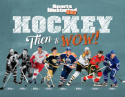Hockey: Then to WOW! (Sports Illustrated Kids Then to WOW!) Cover Image