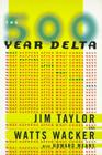 The 500 Year Delta: What Happens After What Comes Next Cover Image