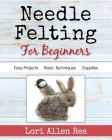 Needle Felting for Beginners Cover Image