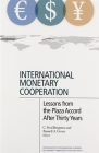 International Monetary Cooperation: Lessons from the Plaza Accord After Thirty Years Cover Image
