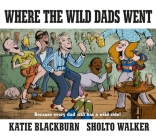 Where the Wild Dads Went Cover Image