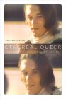 Ethereal Queer: Television, Historicity, Desire Cover Image
