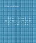 Rafael Lozano-Hemmer: Unstable Presence Cover Image