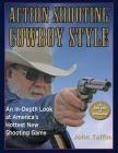 Action Shooting: Cowboy Style: An In-Depth Look at America's Hottest New Shooting Game Cover Image