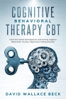 Cognitive Behavioral Therapy CBT: Learn the secret techniques to overcoming negative behavioral, Anxiety, Depression, Eating disorder Cover Image