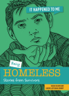 Being Homeless: Stories from Survivors (It Happened to Me) Cover Image
