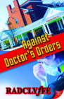 Against Doctor's Orders (Rivers Community Romance #1) Cover Image