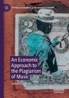 An Economic Approach to the Plagiarism of Music Cover Image