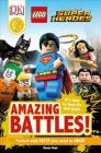 DK Readers L2: LEGO® DC Comics Super Heroes: Amazing Battles!: It's Time to Beat the Bad Guys! (DK Readers Level 2) Cover Image