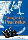 Bring in the Peacocks . . . or Memoirs of a Hollywood Producer Cover Image