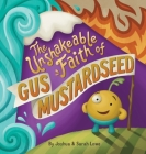 The Unshakeable Faith of Gus Mustardseed Cover Image