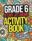 Grade 6 Stay At Home Activity Book: Grade 6 Workbook For All Subjects For Sixth Graders Cover Image