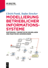 Modellierung Betrieblicher Informationssysteme: Einführung, Theoretische Grundlagen Und Praktische Anwendungen (de Gruyter Studium) Cover Image