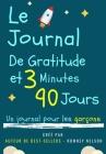 Le Journal De Gratitude De 3 Minutes Et 90 Jours - Un Journal Pour Les Garçons: Un Journal De Réflexion Positive Et De Gratitude Pour Les Garçons Pour Cover Image