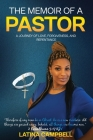 The Memoir of a Pastor: A Journey of Love, Forgiveness, and Repentance Cover Image