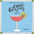 Tarot of Cocktails: 45 Divine Drink Recipes Cover Image