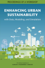 Enhancing Urban Sustainability with Data, Modeling, and Simulation: Proceedings of a Workshop Cover Image