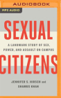 Sexual Citizens: A Landmark Study of Sex, Power, and Assault on Campus Cover Image