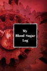 My Blood Sugar Log: A yearly tracker of blood glucose levels Cover Image
