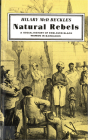 Natural Rebels: A Social History of Enslaved Women in Barbados Cover Image