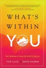 What's Within You: Your Roadmap to Living Life With No Barriers Cover Image