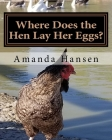Where Does the Hen Lay Her Eggs? Cover Image